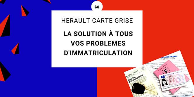 Du nouveau chez Hérault Carte Grise, votre spécialiste des questions d'immatriculation !